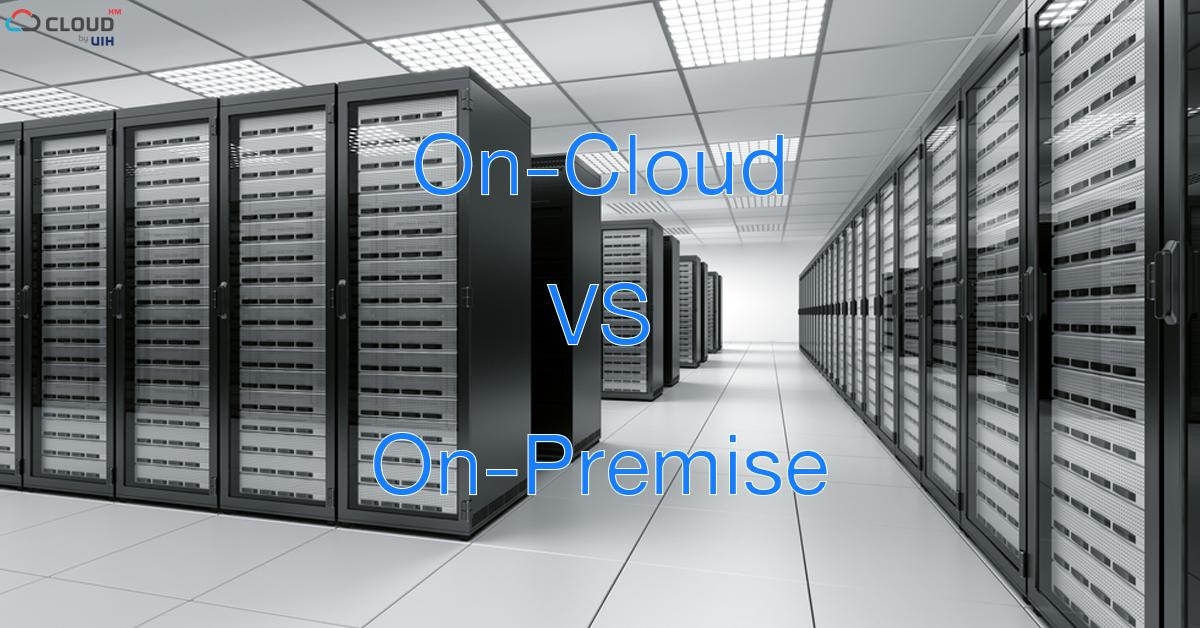 On-Cloud On-Premise